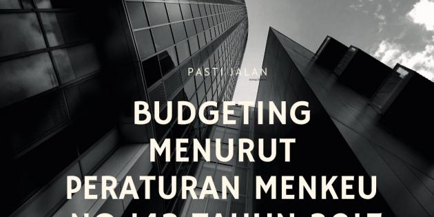 Budgeting Menurut Peraturan MenKeu – PASTI JALAN